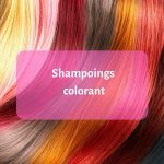 Comparatif shampoing colorant naturel